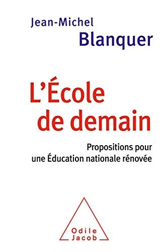 L' École de demain: Propositions pour une Éducation nationale rénovée