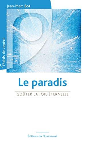 Le Paradis - Goter la joie ternelle