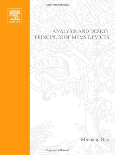 Analysis and Design Principles of MEMS Devices by Minhang Bao (2005-06-27)