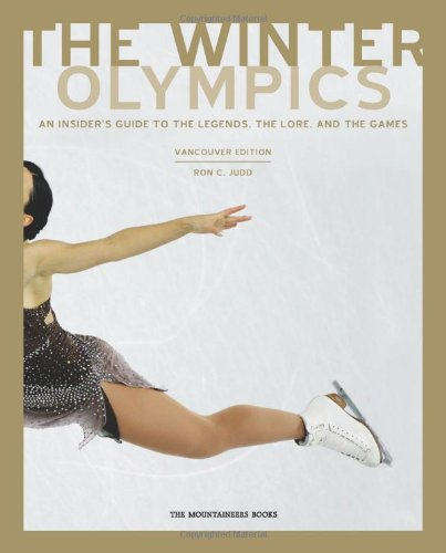 Winter Olympics, Vancouver Edition: An Insider's Guide to the Legends, the Lore, and the Games por Ron C. Judd
