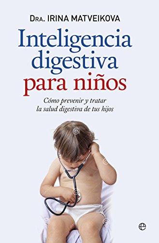 Inteligencia digestiva para niños (Psicología y salud) por Irina Matveikova