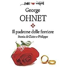 Il padrone delle ferriere. Storia di Claire e Philippe (Fogli volanti) (Italian Edition)