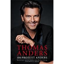 100 Prozent Anders: Mein Leben - und die Wahrheit über Modern Talking, Nora und Dieter Bohlen