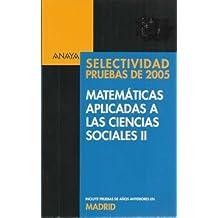 Selectividad pruebas de 2005. Matemáticas aplicadas a las ciencias sociales II