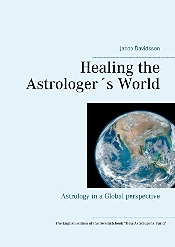 Healing the Astrologer´s World: Astrology in a Global perspective (English Edition) par Jacob Davidsson