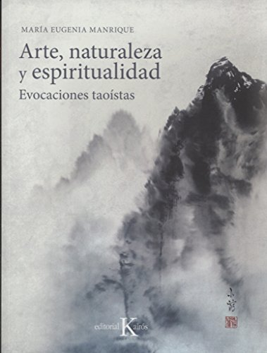 Arte, naturaleza y espiritualidad (Sabiduría perenne) por Mª Eugenia Manrique Salerno
