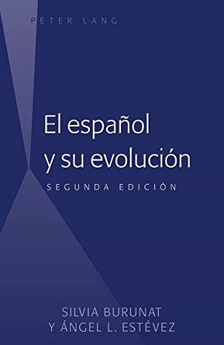 El español y su evolución por Silvia Burunat