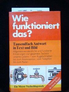 Wie funktioniert das ?. Technische Vorgänge erklärt in Wort und Bild. 1. Auflage.