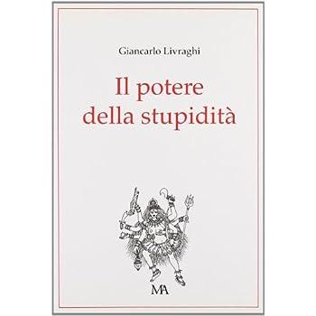 Il Potere Della Stupidità