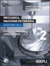 Meccanica, macchine ed energia. Articolazione meccanica e meccatronica. Ediz. blu. Per le Scuole superiori: 2
