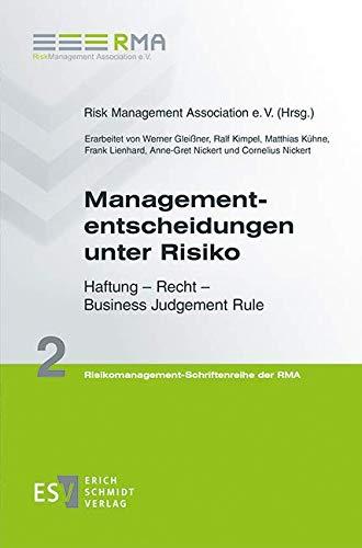 Managemententscheidungen unter Risiko: Haftung – Recht – Business Judgement Rule (Risikomanagement-Schriftenreihe der RMA, Band 2)