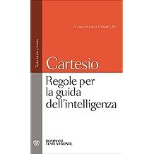 Regole per la guida dell'intelligenza. Testo latino a fronte