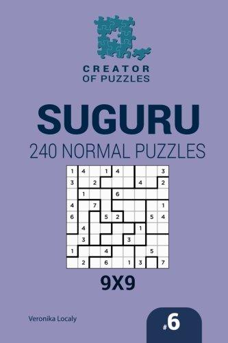 Price comparison product image Creator of puzzles - Suguru 240 Normal Puzzles 9x9 (Volume 6)