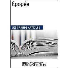 Épopée (Les Grands Articles): (Les Grands Articles d'Universalis) (French Edition)