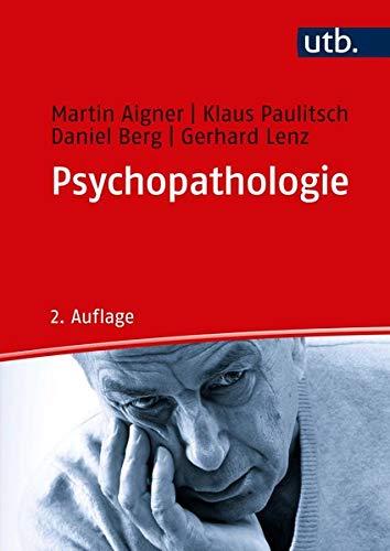 Psychopathologie: Anleitung zur psychiatrischen Exploration