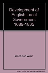 Development of English Local Government, 1689-1835 (Home University Library)