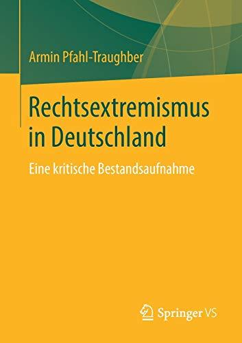 Rechtsextremismus in Deutschland: Eine kritische Bestandsaufnahme