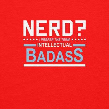 Planet Nerd - I prefer the Term Intellectual Badass - Damen T-Shirt Rot