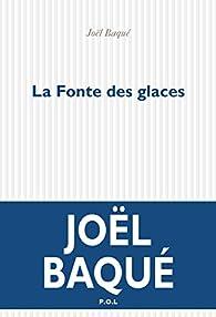 La Fonte des glaces par Joël Baqué