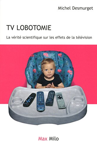 Vignette du document TV lobotomie : La vérité scientifique sur les effets de la télévision