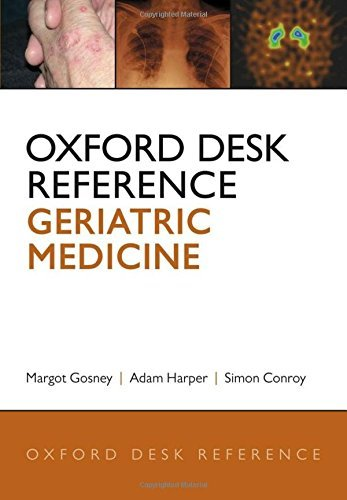 Oxford Desk Reference: Geriatric Medicine (Oxford Desk Reference Series) by Margot Gosney (2012-09-08)