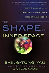 The Shape of Inner Space: String Theory and the Geometry of the Universe's Hidden Dimensions