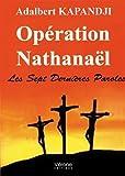 Opération Nathanaël : Les sept dernières paroles