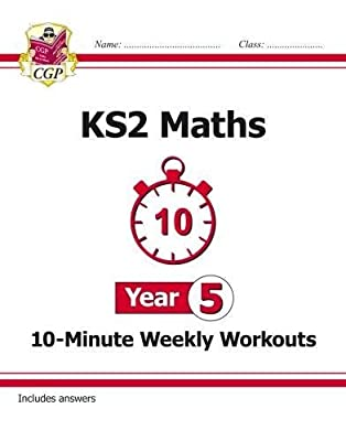 New KS2 Maths 10-Minute Weekly Workouts - Year 5 (CGP KS2 Maths) by Coordination Group Publications Ltd (CGP)