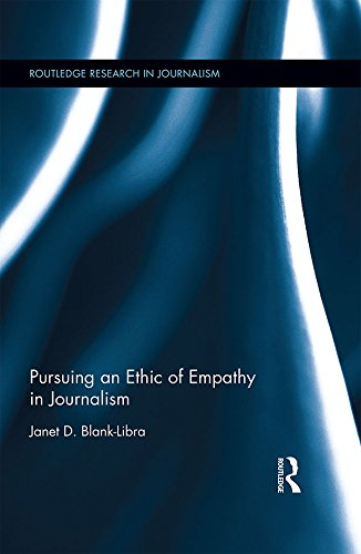 Pursuing an Ethic of Empathy in Journalism (Routledge Research in Journalism)