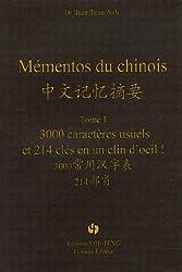 Mémentos du chinois : 3000 Caractères usuels et 214 clés en un clin d'oeil!