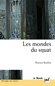 Les mondes du squat par Florence Bouillon