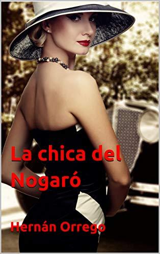 La chica del Nogaró de Hernán Orrego