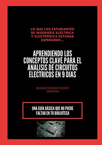 APRENDIENDO CIRCUITOS  ELÉCTRICOS EN 9 DIAS por WILLIAM EDUARDO DUARTE ESPINOSA