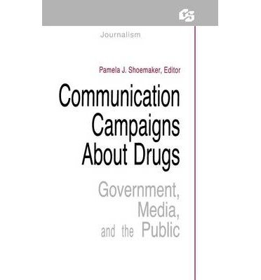 [(Communication Campaigns About Drugs: Government, Media, and the Public)] [Author: Pamela J. Shoemaker] published on (April, 1989)