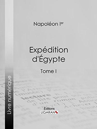 En ligne Expédition d'Egypte: Tome  I pdf, epub ebook