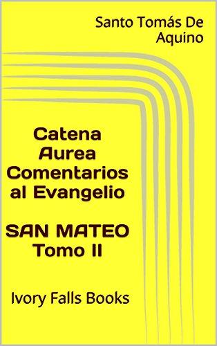 catena-aurea-comentarios-al-evangelio-san-mateo-tomo-ii