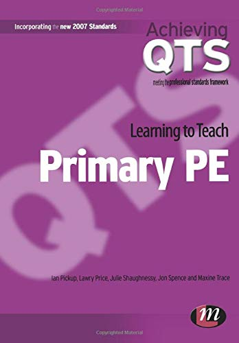 Learning to Teach Primary PE (Achieving QTS Series)