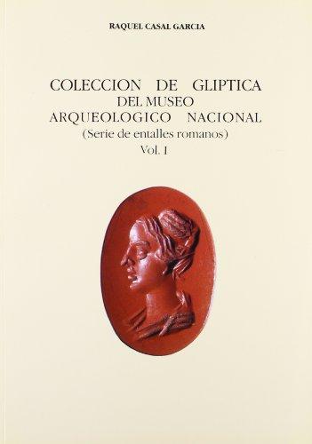 Colección de glíptica del Museo Arqueológico Nacional. Vol. I