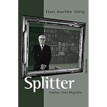 Splitter: Umrisse einer Biografie