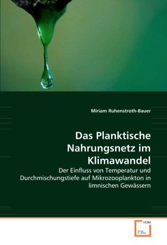 Das Planktische Nahrungsnetz im Klimawandel: Der Einfluss von Temperatur und Durchmischungstiefe auf Mikrozooplankton in limnischen Gewässern