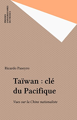 Taïwan : clé du Pacifique: Vues sur la Chine nationaliste (Perspectives internationales) par Ricardo Paseyro