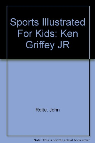 Sports Illustrated For Kids: Ken Griffey JR -