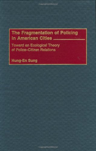 The Fragmentation of Policing in American Cities: Toward an Ecological Theory of Police-Citizen Relations (Religion in the Age of Transformation,)