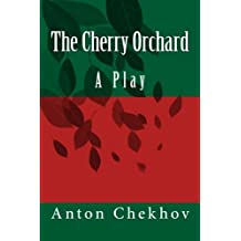 The Cherry Orchard: A Play