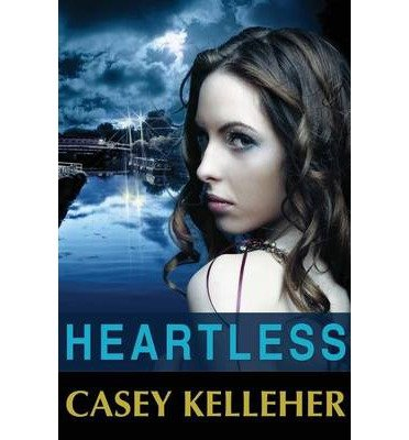 [ Heartless ] By Kelleher, Casey ( Author ) [ Sep - 2013 ] [ Paperback ]