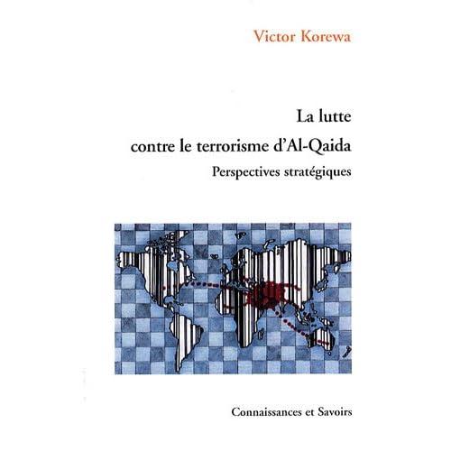La lutte contre le terrorisme d'Al-Qaida : Perspectives stratégiques