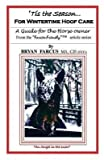 [('Tis the Season for Wintertime Hoof Care : A Guide for the Horse Owner.)] [By (author) Bryan S Farcus] published on (August, 2012)