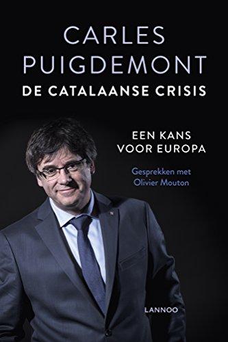 De Catalaanse crisis (Dutch Edition) por Carles Puigdemont