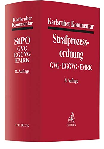 Karlsruher Kommentar zur Strafprozessordnung: mit GVG, EGGVG, EMRK