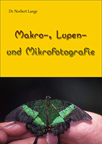 Makro- Lupen- und Mikrofotografie